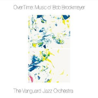 The Vanguard Jazz Orchestra: OverTime: Music Of Bob Brookmeyer