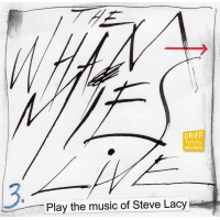 The Whammies: Play The Music of Steve Lacy Vol. 3, Live