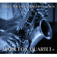 Album Three Octaves Above The Sun by Mark Fox Quartet +