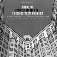 October Music (Vol. 1) 7 Compositions For Duet by Tim Daisy