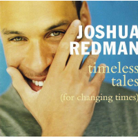 Joshua Redman: Timeless Tales (For Changing Times)
