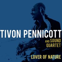 Album Lover of Nature by Tivon Pennicott
