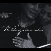 Album A Warm Embrace by T.K. Blue