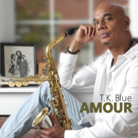 "T.K. Blue's ""Amour"" on Dot Time Records - Release May 12 + Tour Schedule"