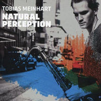 Tobias Meinhart: Natural Perception