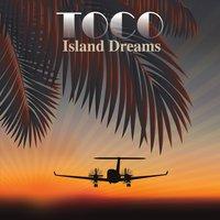 TOCO, Island Dreams by Tom Coppola