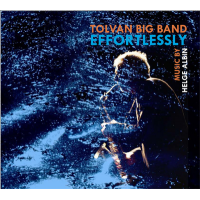 Tolvan Big Band: Effortlessly - Music by Helge Albin
