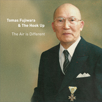Tomas Fujiwara & The Hook Up: The Air Is Different