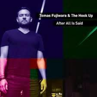 Tomas Fujiwara & The Hook Up: After All is Said