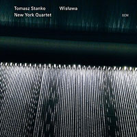 Tomasz Stanko New York Quartet: Wislawa