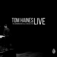 Tom Haines & the Birmingham Jazz Orchestra: Tom Haines Live
