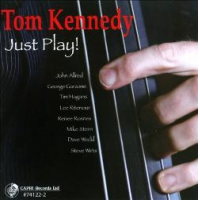Tom Kennedy: Just Play!