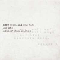 Tommy Cecil: Our Time: Sondheim Duos, Volume 2