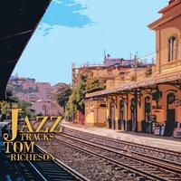 Tom Richeson: Jazz Tracks