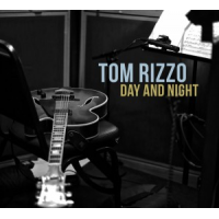 Tom Rizzo: Day and Night