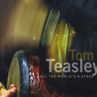All The World's A Stage by Tom Teasley
