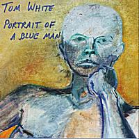 Album Portrait of a Blue Man by Tom White