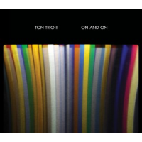 Ton Trio II: On And On