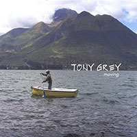 Album Tony Grey: ...Moving by Tony Grey