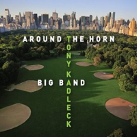 Tony Kadleck Big Band: Around The Horn