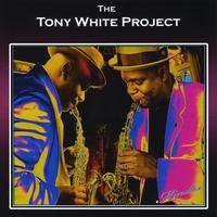 Album The Tony White Project by Tony White