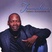 Album Transitions by Darryl Alexander Sr.