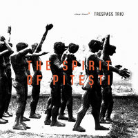 Trespass Trio: The Spirit Of Piteşti