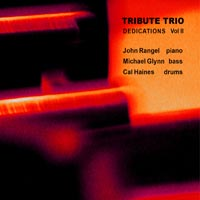 Tribute Trio: Dedications, Vol. II