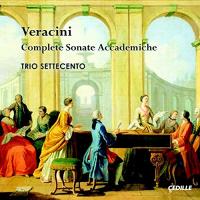 Trio Settecento: Veracini: Complete Sonate Accademiche