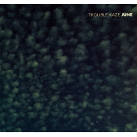 Trouble Kaze: June