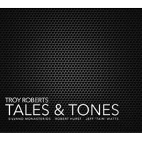 Album Tales & Tones by Troy Roberts