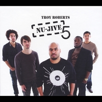 Album NU-JIVE 5 by Troy Roberts