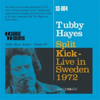 Tubby Hayes: Split Kick - Live In Sweden 1972