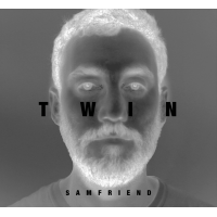Sam Friend: Twin