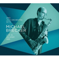 UMO Jazz Orchestra with Michael Brecker: Live in Helsinki 1995