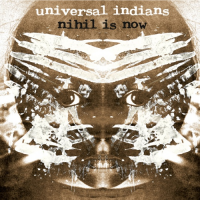 Album Nihil is Now by Universal Indians
