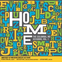 University of Missouri Concert Jazz Band: Home: The Columbia, MO Sessions, Vol. 1