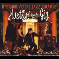 Album Hustlin' For A Gig by Uptown Vocal Jazz Quartet