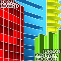 The Urban Renewal Project: Local Legend