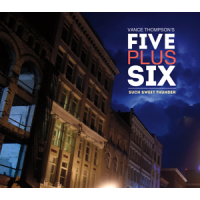 Vance Thompson's Five Plus Six: Such Sweet Thunder