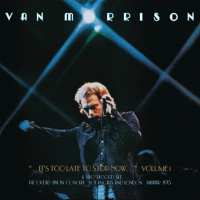 "Read ""Van Morrison: …It's Too Late to Stop Now…, Volumes I-IV"" reviewed by"