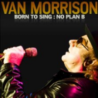 Van Morrison: Born to Sing: No Plan B