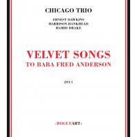 Album Velvet Songs to Baba Fred Anderson by Ernest Dawkins