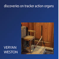 Veryan Weston: Discoveries on Tracker Action Organs