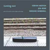 Veryan Weston / Jon Rose / Hannah Marshall: Tuning Out