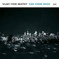 Album Far from Over by Vijay Iyer