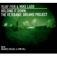 Album Holding It Down: The Veterans' Dreams Project by Vijay Iyer