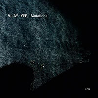 Album Mutations by Vijay Iyer