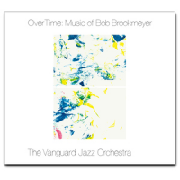 Album OverTime: Music of Bob Brookmeyer by Vanguard Jazz Orchestra