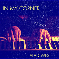 Vlad West: In My Corner